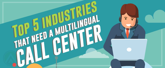 Top 5 Industries that Need a Multilingual Call Center